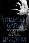 Shadow Games and Other Sinister Stories of Show Business (eBook)