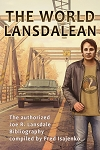 The World Lansdalean: The authorized Joe R. Lansdale Bibliography (preorder)
