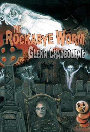 The Rockabye Worm (Trade Hardcover)